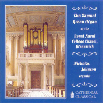 Cover artwork for The 1789 Samuel Green Organ in the Royal Naval College Chapel, Greenwich