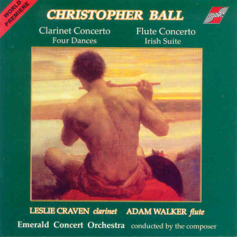 Cover artwork for Christopher Ball: Clarinet Concerto, Flute Concerto, Four Dances, Irish Suite
